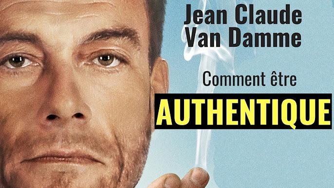 Comment être authentique comme Jean Claude Van Damme 4cb1269d768