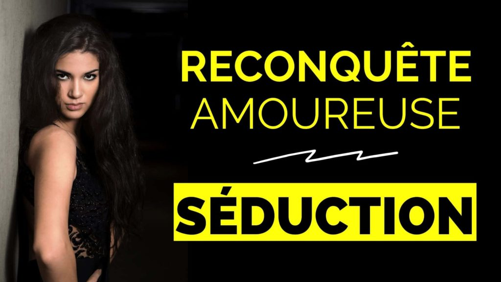 Reconquete seduction