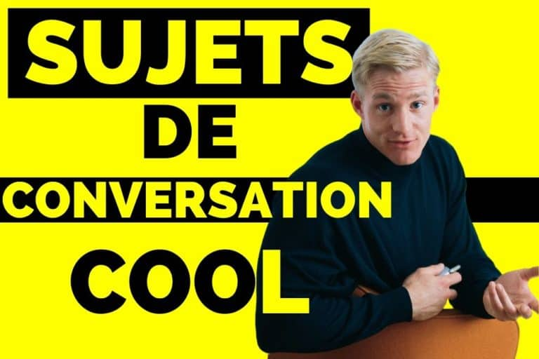 Comment avoir des sujets de conversation