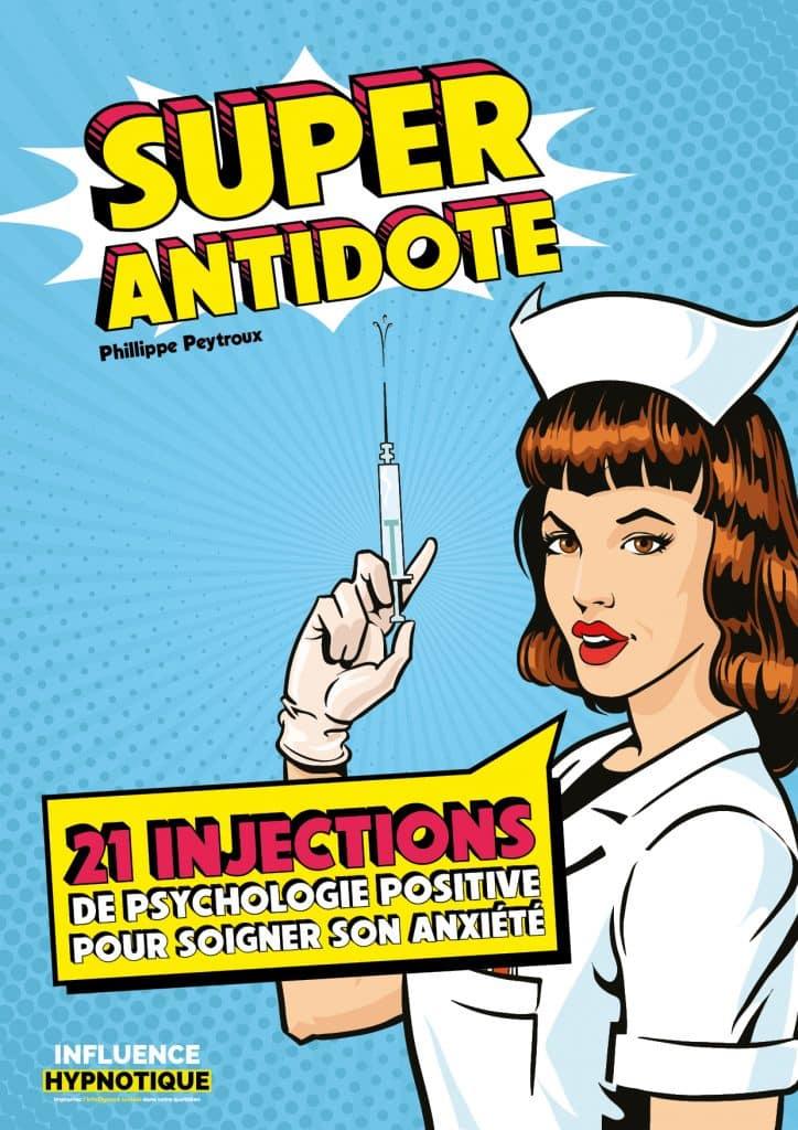 Super Antidote - psychologie positive intelligence sociale